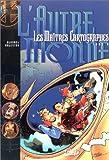 echange, troc Scotch Arleston - Les Maîtres cartographes, tome 6 : L'Autre monde