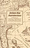 Antique Map Reproductions: A Directory of Publishers & Distributors of Antique Map, Atlas & Globe Fa