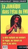 La Jamaïque dans l'étau du FMI : La dette expliquée aux amateurs de reggae, aux fumeurs de joints et aux autres par Millet