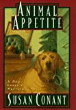 Animal Appetite (0385477252) by Conant, Susan
