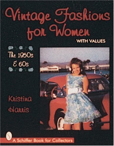 Vintage Fashions for Women: The 1950s & 60s