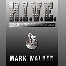 Higher Institute of Villainous Education: H.I.V.E., Book 1 Audiobook by Mark Walden Narrated by Jack Davenport