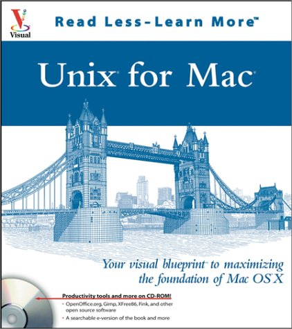 Unix for Mac: Your visual blueprintto maximizing the foundation of Mac OS X