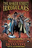 The Baker Street Irregulars: 1: The Adventure Of The Missing Detective: The Adventure of The Missing Detective (The Baker Street Irregulars, Edge) Tony Lee