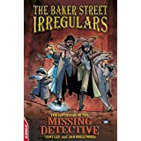 The Adventure of The Missing Detective  (The Baker Street Irregulars, Edge)by Tony Lee