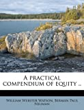 A practical compendium of equity ..