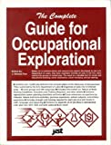 The Complete Guide for Occupational Exploration: An Easy-To-Use Guide to Exploring Over 12,000 Job Titles, Based on Interests, Experience, Skills, and (Career Reference Books)