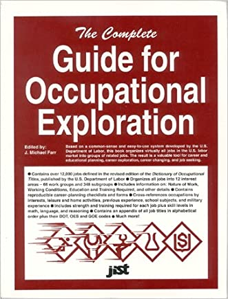 The Complete Guide for Occupational Exploration: An Easy-To-Use Guide to Exploring Over 12,000 Job Titles, Based on Interests, Experience, Skills, and (Career Reference Books) written by Employment %26. U S. Department Of Labor