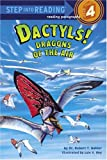 img - for Dactyls! Dragons of the Air (Step into Reading) book / textbook / text book