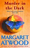 Murder In The Dark: Short Fictions and Prose Poems Margaret Atwood