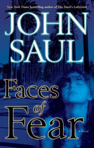 Faces of Fear: A Novel, John Saul