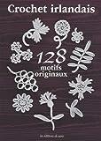 echange, troc Tomiko Shi Mura - Crochet irlandais : 128 motifs originaux