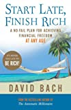 Start Late, Finish Rich: A No-Fail Plan for Achieving Financial Freedom at Any Age (0141028777) by Bach, David
