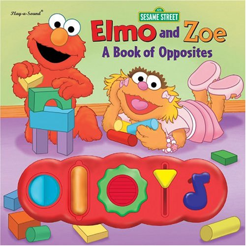 Elmo and Zoe: A Book of Opposites (Interactive Sound Book)