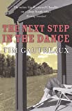 Tim Gautreaux The Next Step in the Dance