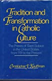 Tradition and Transformation in Catholic Culture: The Priests of Saint Sulpice i