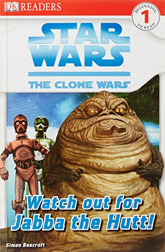 Star Wars Clone Wars Watch Out for Jabba the Hutt! (DK Readers Level 1)