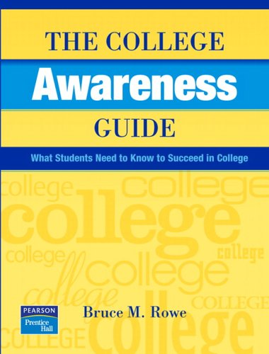 The College Awareness Guide: What Students Need to Know to Succeed in College