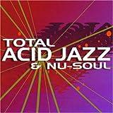 echange, troc Compilation - Total Acid Jazz & Nu Soul