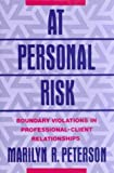At Personal Risk: Boundary Violations in Professional-Client Relationships
