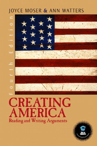 Creating America: Reading and Writing Arguments (4th...