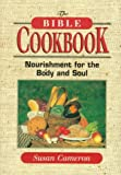 img - for The Bible Cookbook: Nourishment for the Body and Soul book / textbook / text book