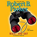 Night and Day (       UNABRIDGED) by Robert B. Parker Narrated by James Naughton