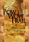 Pow Wow Trail Episode 1: The Drum
