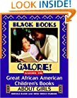 Black Books Galore! Guide to Great African American Children's Books about Girls
