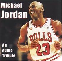 Michael Jordan: An Audio Tribute