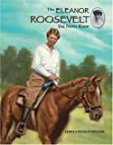 The Eleanor Roosevelt You Never Knew