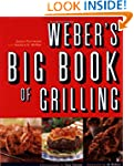 Weber's Big Book of Grilling: All-New...