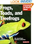 Frogs, Toads and Treefrogs (Pet Owner...
