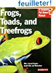 Frogs, Toads, and Treefrogs: Everythi...