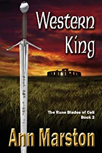 Western King: Book 2, the Rune Blades of Celi by Ann Marston