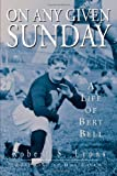 On Any Given Sunday: A Life of Bert Bell (1592137318) by Lyons, Robert