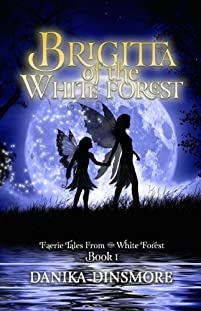 (FREE on 9/15) Brigitta Of The White Forest by Danika Dinsmore - http://eBooksHabit.com