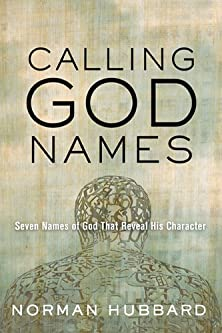 Calling God Names, Seven Names of God That Reveal His Character