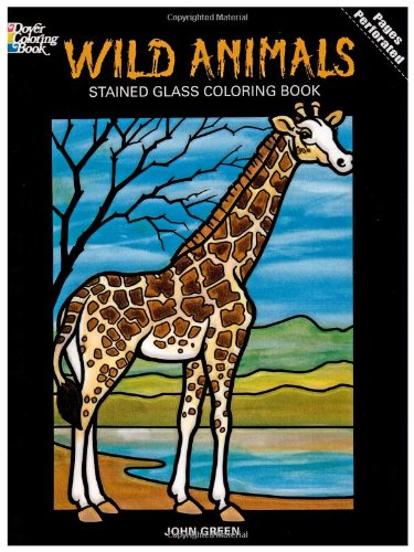 Wild Animals Stained Glass Colouring Book (Dover Nature Stained Glass Coloring Book)