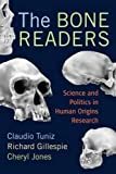 img - for The Bone Readers: Science and Politics in Human Origins Research by Claudio Tuniz (2009-09-15) book / textbook / text book