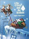img - for The Crystal and the Keyhole: Santa's Magic Secret by Robert Bernardini (2002-09-06) book / textbook / text book