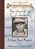 My Name Is America: The Journal Of Cj Jackson, A Dust Bowl Migrant