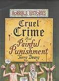 Cruel Crimes and Painful Punishments