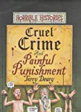 Cruel Crimes AND Painful Punishments (Horrible Histories)