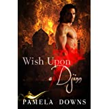 Wish Upon a Djinn ~ Pamela Downs