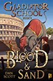 Gladiator School Book 3: Blood & Sand