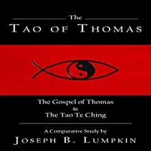 The Tao of Thomas | Livre audio Auteur(s) : Joseph B. Lumpkin Narrateur(s) : Daniel Pivin