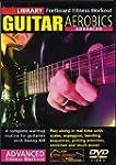 Guitar Aerobics: Advanced [Import ang...