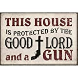 (12x18) This House Protected by the Good Lord and a Gun Indoor/Outdoor Plastic Sign