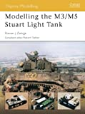 Modelling the M3/M5 Stuart Light Tank (1841767638) by Zaloga, Steven
